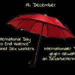 17. Dezember Internationaler Tag gegen Gewalt an Sexarbeitern